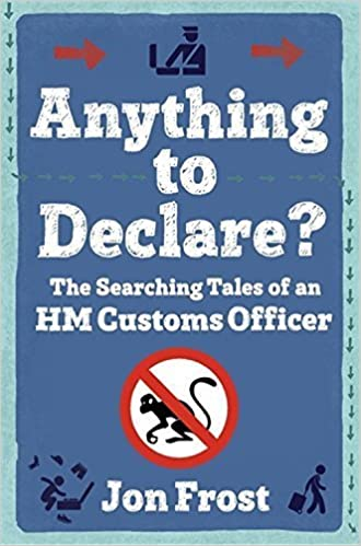 Book Anything to Declare? by Jon Frost (2015-04-09)
