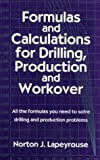 img - for Formulas and Calculations for Drilling, Production and Workover by Norton J. Lapeyrouse (2001-12-27) book / textbook / text book
