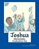 Joshua: Preschool Graduation Day: PRESCHOOL Graduation Day! (Volume 2)