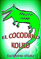 El cocodrilo Kolilo (Spanish Edition)