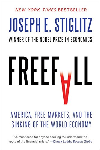Freefall: America, Free Markets, and the Sinking of the...