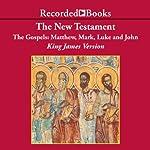 The New Testament: The Gospels: Matthew, Mark, Luke, and John |  Recorded Books