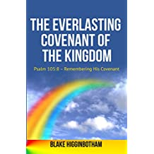 The Everlasting Covenant of the Kingdom: Psalm 105:8 - Remembering His Covenant