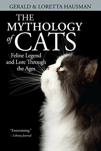 The Mythology of Cats: Feline Legend and Lore Through the Ages por Gerald Hausman