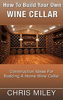 How to build your own wine cellar for Build a wine cellar