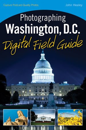 Photographing Washington D.C. Digital Field Guide (Best Way To See Washington Dc Monuments)