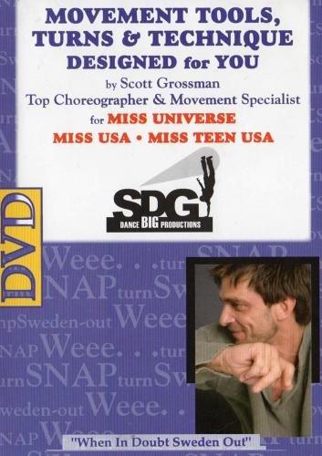 Scott Grossman's Movement Tools, Turns & Technique 4 Pageant Contestants & Model ()