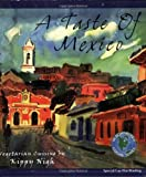 A Taste of Mexico: Vegetarian Cuisine (Healthy World Cuisine)