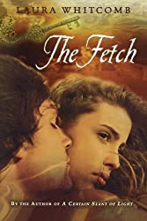 The Fetch by Laura Whitcomb (2010-10-25)
