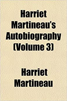 Book Harriet Martineau's Autobiography (Volume 3)