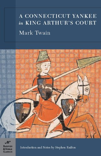 A Connecticut Yankee in King Arthur's Court (Barnes & Noble Classics Series)