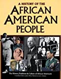 img - for A History of the African American People: The History, Traditions, and Culture of African Americans (African American Life Series) book / textbook / text book