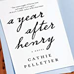 A Year After Henry | Cathie Pelletier