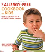 The Allergy-free Cookbook for Kids: 150 Recipes That are Free of the 8 Most Common Allergens