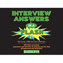Interview Answers in a Flash: 200 Flash Card-Style Questions and Answers to Prepare You for That All-Important Job Interview