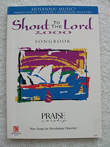 (Shout to THE LORD 2000 Songbook for Piano-Vocal-Guitar-Overhead Master : Hosanna! Music(Praise Worship - New Songs for Worshiping Churches))