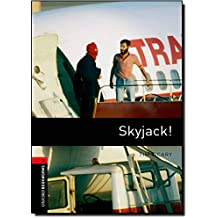 Oxford Bookworms Library: Skyjack!: Level 3: 1000-Word Vocabulary (Oxford Bookworms Library, Thriller and Adventure; Stage 3)