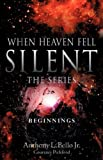 When Heaven Fell Silent the Series, Anthony L Bello Jr., Courtney Pickford, 160034335X
