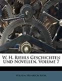 W H Riehls Geschichten und Novellen, Wilhem Heinrich Riehl, 1248891376