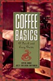 img - for Coffee Basics: A Quick and Easy Guide by Knox, Kevin, Huffaker, Julie Sheldon (1996) Paperback book / textbook / text book