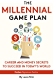 The Millennial Game Plan: Career And Money Secrets To Succeed In Today's World