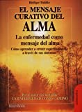 img - for El Mensaje Curativo Del Alma/ the Healing Soul Message (Alternativas, Salud Natural/ Alternatives, Natural Health) (Spanish Edition) book / textbook / text book