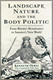 img - for Landscape, Nature, and the Body Politic: From Britain's Renaissance to America's New World book / textbook / text book