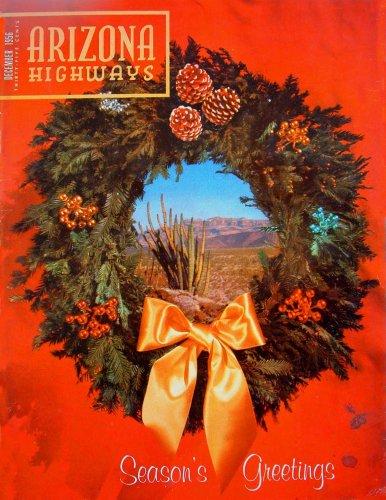Arizona Highways, December 1956 (Classic Color Photography) (Vol. 32, No. 12)