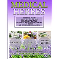 MEDICAL HERB BOOK: MEDICINAL PLANTS:  ABOUT 150 OF THE MOST USED MEDICINAL HERBS...