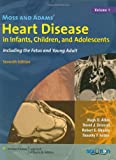 img - for Moss and Adams' Heart Disease in Infants, Children and Adolescents: Including the Fetus and Young Adult, 2 Volume Set book / textbook / text book