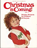 Christmas is Coming 1994: Holiday Projects for Children and Parents, Vol. 4
