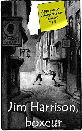 Jim Harrison Boxeur Annote Livre Bilingue Apprendre L