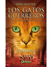 AURORA (S) (Gatos: La nueva profecía III): . (Los Gatos Guerreros | La Nueva Profecía)