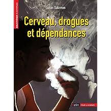 Cerveau, drogues et dépendances (Bibliothèque scientifique) (French Edition)