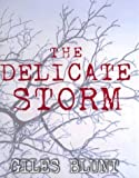 The Delicate Storm, Giles Blunt, 0399148655