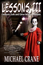 Lessons III: Demonic Dolls and Other Morbid Drabbles