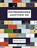 Physedgames Another 50: Even More Quality Primary Physical Education Games With Simple Ready-To-Use Instructions