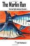 The Marlin Run, Ivan Pacheco, 1448624959