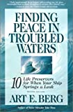 Finding Peace in Troubled Waters, Art E. Berg, 1573453102