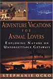 img - for Adventure Vacations for Animal Lovers book / textbook / text book