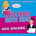 Love...From Both Sides Audiobook by Nick Spalding Narrated by Nick Spalding, Alex Tregear