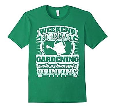 Funny Gardener Shirt Weekend Forecast Gardening Drinking Tee