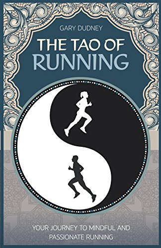 Download The Tao of Running: Your Journey to Mindful and Passionate Running pdf epub