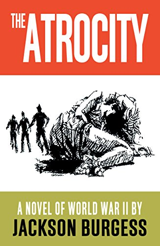 The Atrocity: A Novel of World War II