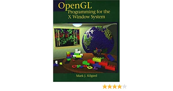 OpenGL Programming for the X Window System: Mark J  Kilgard
