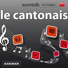 EuroTalk Rhythmes le cantonais | Livre audio Auteur(s) :  EuroTalk Ltd Narrateur(s) : Sara Ginac
