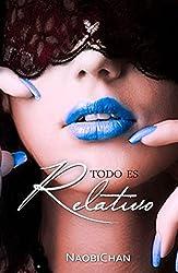 Todo es relativo Parte 2 (Spanish Edition)