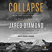 Collapse: How Societies Choose to Fail or Succeed Audiobook by Jared Diamond Narrated by Michael Prichard