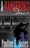 A Dangerous Dance, Pauline Baird Jones, 1594140987