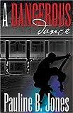A Dangerous Dance, Pauline Baird Jones, 1594140987
